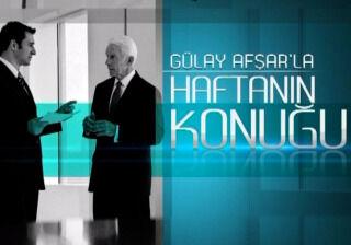 Gülay Afşar'la Haftanın Konuğu