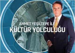 Ahmet Yeşiltepe ile Kültür Yolculuğu