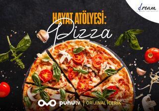 Hayat Atölyesi: Pizza